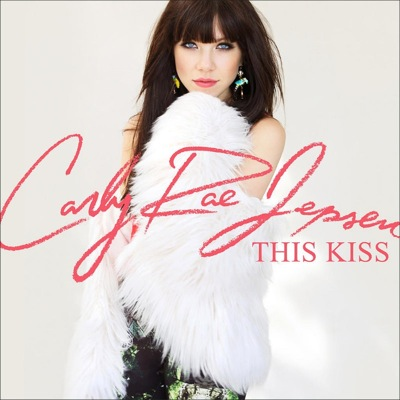 Carly rae jepsen s song this kiss hits the web