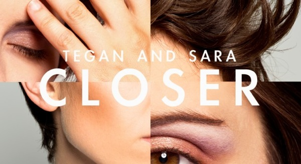 Tegan and Sara Closer 640x350