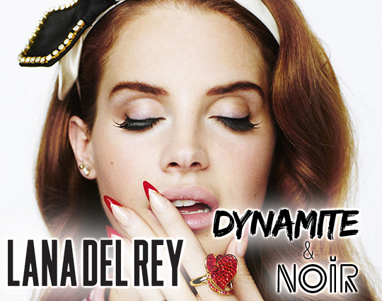 lana del rey dynamite & noir