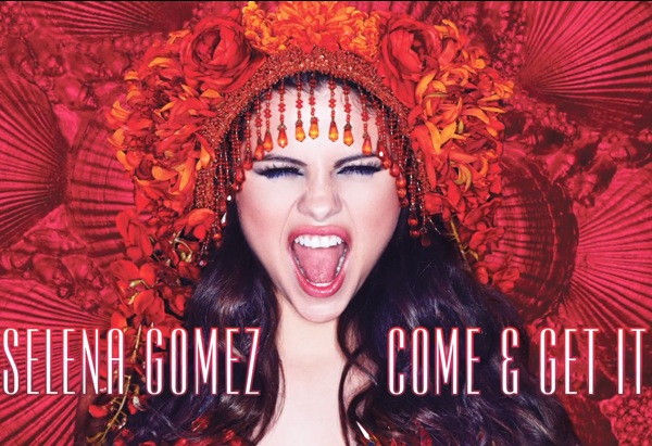 Selena Gomez Come and Get It Cover Image