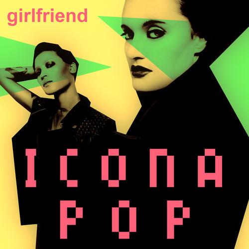 Icona Pop Girlfriend album art