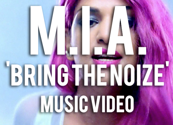 MIA Bring The Noize Music Video