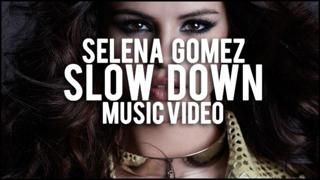 Selena Gomez - Slow Down Music Video