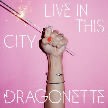 Dragonette Live In This City Single Artwork