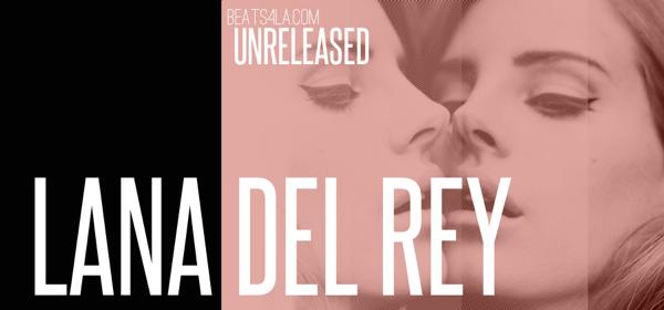 Featured post lana del rey unreleased