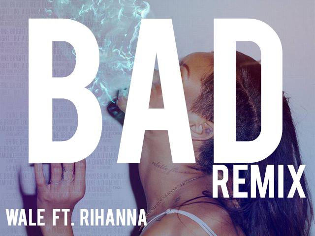 Bad Remix Ft Rihanna