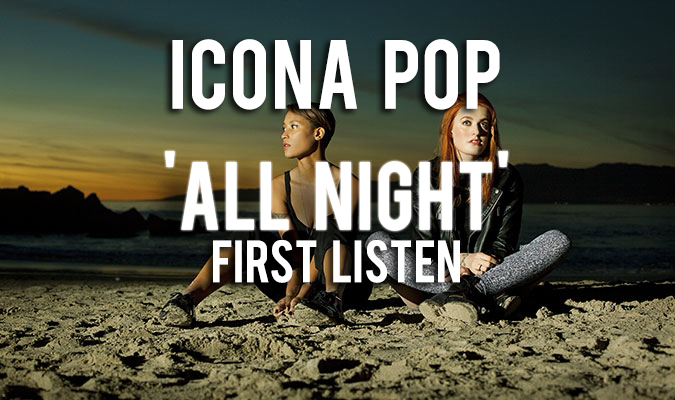 Icona Pop All Night 2013