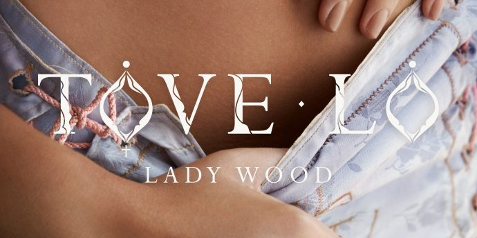 tove lo lady wood